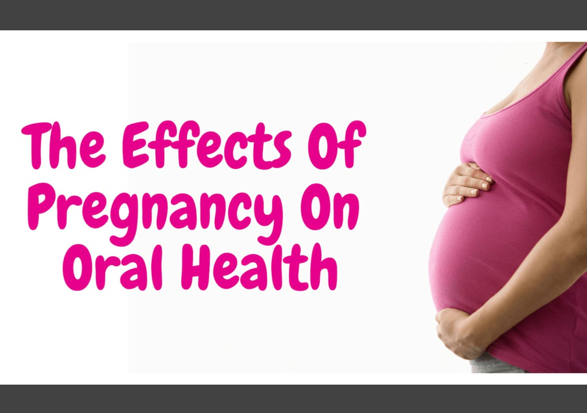 The effect of pregnancy on Oral Health